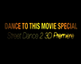 Dance To This Move Special: Street Dance 2 3d Premiere